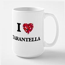 I Love My TARANTELLA Mugs