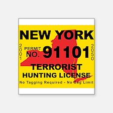 """Unique Terrorist hunting license Square Sticker 3"""" x 3"""""""