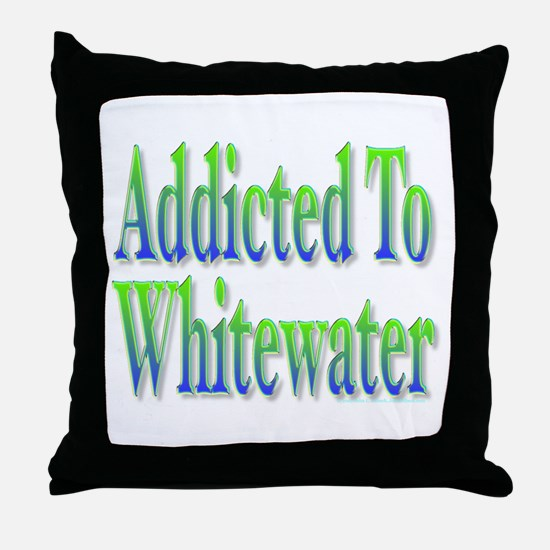 Addicted to Whitewater Throw Pillow
