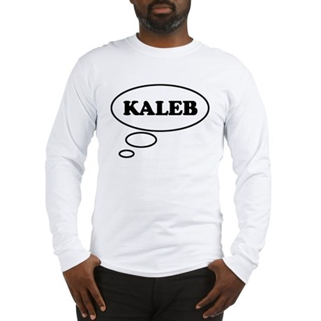 Thinking of KALEB Long Sleeve T-Shirt