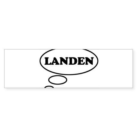 Thinking of LANDEN Bumper Sticker