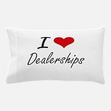 I love Dealerships Pillow Case
