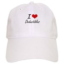 I love Deductibles Baseball Cap