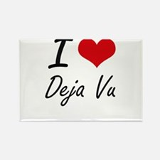 I love Deja Vu Magnets