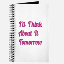I'll Think About It Tomorrow Journal