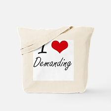 I love Demanding Tote Bag