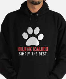 Dilute Calico Simply The Best Cat De Hoodie