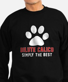 Dilute Calico Simply The Best Ca Sweatshirt