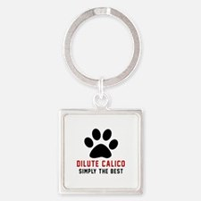 Dilute Calico Simply The Best Cat Square Keychain