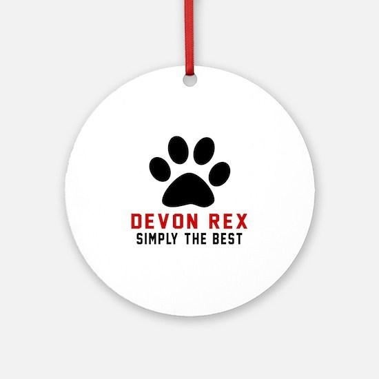 Devon Rex Simply The Best Cat Desig Round Ornament