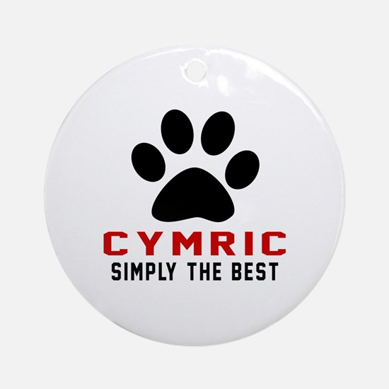 Cymric Simply The Best Cat Designs Round Ornament