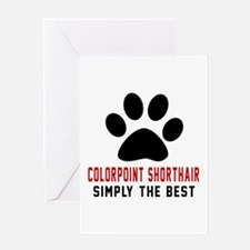 Colorpoint Shorthair Simply The Best Greeting Card