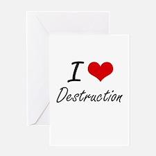 I love Destruction Greeting Cards