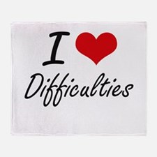 I love Difficulties Throw Blanket