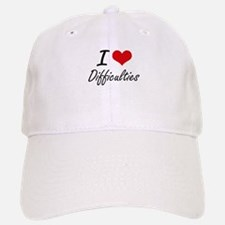 I love Difficulties Baseball Baseball Cap