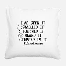 Nurse Retirement Quotes Square Canvas Pillow