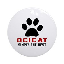 Ocicat Simply The Best Cat Designs Round Ornament