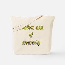 Random Creative Acts Tote Bag