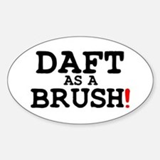DAFT AS A BRUSH! Decal