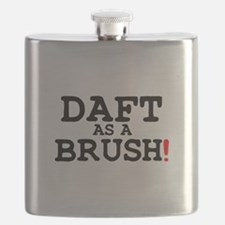 DAFT AS A BRUSH! Flask