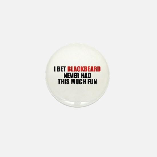 I Bet Blackbeard Never Had Mini Button