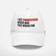 I Bet Shakespeare Never Had Baseball Baseball Cap