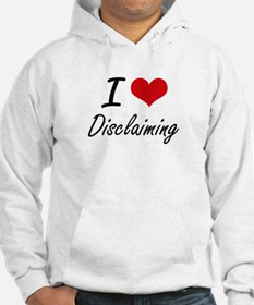 I love Disclaiming Hoodie