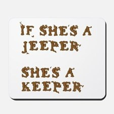 If She's a Jeeper Mousepad