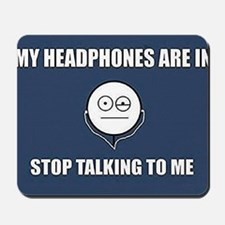 STOP Talking to me Mousepad