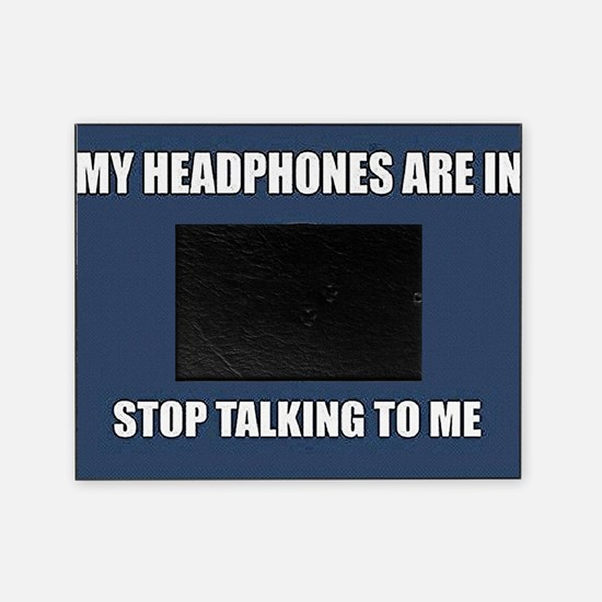STOP Talking to me Picture Frame