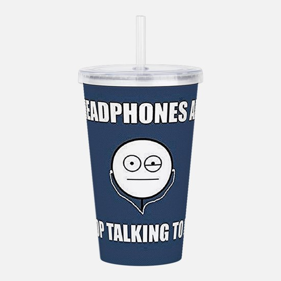 STOP Talking to me Acrylic Double-wall Tumbler
