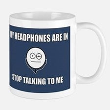 STOP Talking to me Mugs