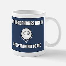 STOP Talking to me Mugs
