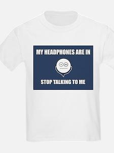 STOP Talking to me T-Shirt