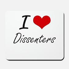 I love Dissenters Mousepad