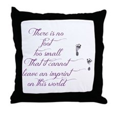 There is no foot too small Throw Pillow