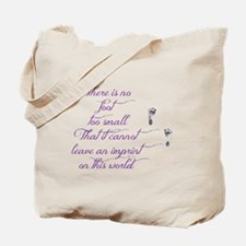 There is no foot too small Tote Bag