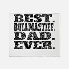 Best Bullmastiff Dad Ever Throw Blanket