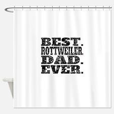 Best Rottweiler Dad Ever Shower Curtain