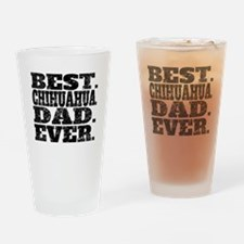 Best Chihuahua Dad Ever Drinking Glass
