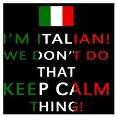 I'm Italian, We Don't Do That Poster