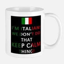 I'm Italian, We Don't Do That Mugs