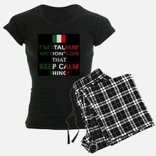 I'm Italian, We Don't Do That Pajamas