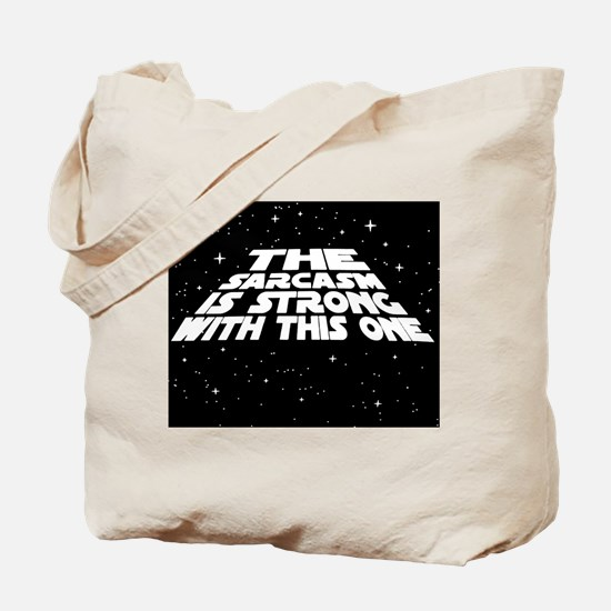 The Sarcasm is Strong Tote Bag