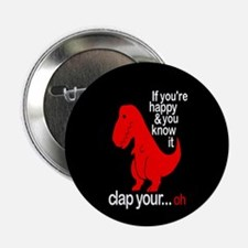 "T-Rex Happy and ya know it 2.25"" Button (10 pack)"