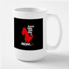 T-Rex Happy and ya know it Mugs