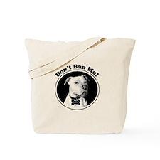 Don't Ban Me! Pit Bull Tote Bag