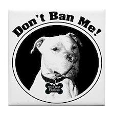 Don't Ban Me! Pit Bull Tile Coaster