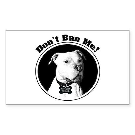 Don't Ban Me! Pit Bull Rectangle Sticker