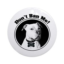 Don't Ban Me! Pit Bull Ornament (Round)